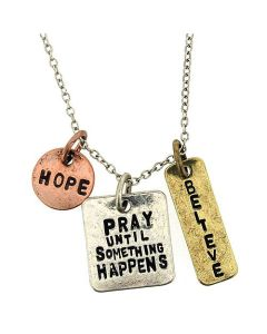 """Pray Until Something Happens"" Triple Charm Tag Pendant 16""+3"" Extender"